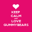 KEEP  CALM AND LOVE GUMMYBEARS - Personalised Poster large