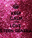 KEEP CALM AND LOVE  GURLS TEEN GENERATION  - Personalised Poster large