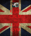 KEEP CALM AND LOVE GYM - Personalised Poster large