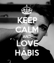 KEEP CALM AND LOVE HÁBIS - Personalised Poster small