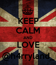 KEEP CALM AND LOVE @h4rryland_ - Personalised Poster small
