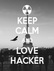 KEEP CALM AND LOVE HACKER - Personalised Poster large