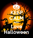 KEEP CALM AND Love Halloween - Personalised Poster large