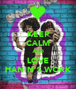 KEEP CALM AND LOVE HANIN'S WORK - Personalised Poster large