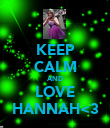 KEEP CALM AND LOVE HANNAH<3 - Personalised Poster large