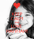 KEEP CALM AND LOVE  HANNAH! - Personalised Poster large