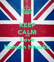 KEEP CALM AND Love Hannah Hnasko - Personalised Poster large