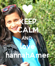KEEP CALM AND  love hannahAmer - Personalised Poster large