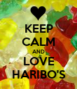 KEEP CALM AND LOVE HARIBO'S - Personalised Poster small