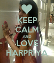 KEEP CALM AND LOVE HARPRIYA - Personalised Poster large