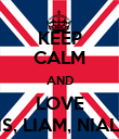 KEEP CALM AND LOVE HARRY, LOUIS, LIAM, NIALL AND ZAYN - Personalised Poster large