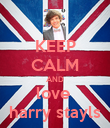 KEEP CALM AND love  harry stayls - Personalised Poster large