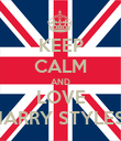 KEEP CALM AND LOVE HARRY STYLES  - Personalised Poster large