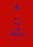 KEEP CALM AND LOVE HARSIMRAN - Personalised Poster large