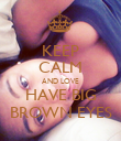 KEEP CALM AND LOVE HAVE BIG BROWN EYES - Personalised Poster large