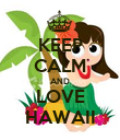 KEEP CALM AND LOVE HAWAII - Personalised Poster large