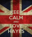 KEEP CALM AND LOVE HAYES - Personalised Poster large