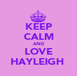 KEEP CALM AND LOVE HAYLEIGH  - Personalised Poster large