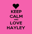 KEEP CALM AND LOVE HAYLEY - Personalised Poster large