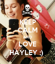 KEEP CALM AND LOVE HAYLEY ;)  - Personalised Poster large