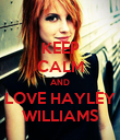 KEEP CALM AND LOVE HAYLEY WILLIAMS - Personalised Poster large