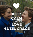 KEEP CALM AND LOVE HAZEL GRACE - Personalised Poster large