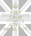 KEEP CALM AND LOVE  HAZEL GUY - Personalised Poster large