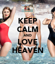 KEEP CALM AND LOVE HEAVEN - Personalised Poster large