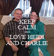 KEEP CALM AND LOVE HEIDI AND CHARLIE - Personalised Poster large