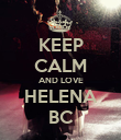 KEEP CALM AND LOVE HELENA BC - Personalised Poster large