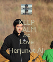 KEEP CALM AND Love Herjunot Ali - Personalised Poster large