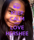 KEEP CALM AND LOVE HERSHEE - Personalised Poster large