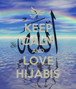 KEEP CALM AND LOVE HIJABIS - Personalised Poster large