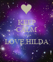 KEEP CALM AND LOVE HILDA  - Personalised Poster large