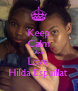 Keep Calm And Love  Hilda Espaillat  - Personalised Poster large