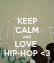 KEEP CALM AND LOVE  HIP-HOP <3 - Personalised Poster large
