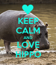 KEEP CALM AND LOVE HIPPO - Personalised Poster large