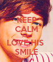 KEEP CALM AND LOVE HIS  SMILE - Personalised Poster large