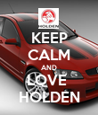 KEEP CALM AND LOVE  HOLDEN - Personalised Poster large