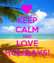 KEEP CALM AND LOVE HOLIDAYS! - Personalised Poster large