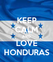 KEEP CALM AND LOVE HONDURAS - Personalised Poster large