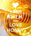 KEEP CALM AND LOVE HONEY - Personalised Poster large