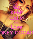 KEEP CALM AND Love HONEY COCAINE - Personalised Poster large