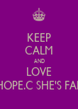 KEEP CALM AND LOVE HOPE.C SHE'S FAB - Personalised Poster large