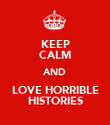 KEEP CALM AND LOVE HORRIBLE HISTORIES - Personalised Poster large