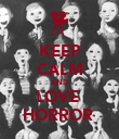 KEEP CALM AND LOVE  HORROR  - Personalised Poster large