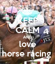 KEEP CALM AND love horse racing  - Personalised Poster large