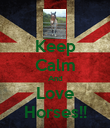 Keep Calm And Love Horses!! - Personalised Poster large