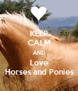 KEEP CALM AND Love Horses and Ponies - Personalised Poster large