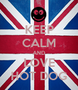 KEEP CALM AND LOVE HOT DOG - Personalised Poster large